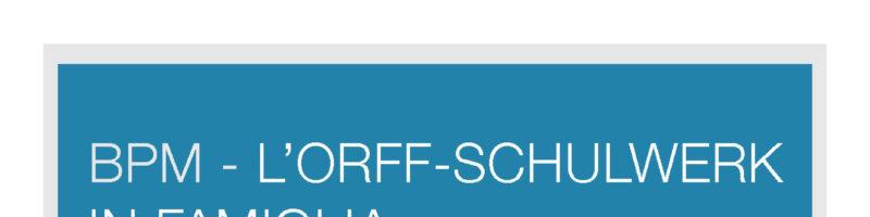 OSI DAY – BPM L'Orff-Schulwerk in famiglia